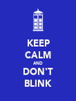 KEEP CALM AND DON'T BLINK - Personalised Poster large