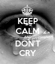 KEEP CALM AND DON'T CRY - Personalised Poster large