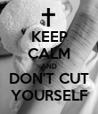 KEEP CALM AND DON'T CUT YOURSELF - Personalised Poster small