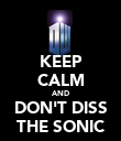 KEEP CALM AND DON'T DISS THE SONIC - Personalised Poster large