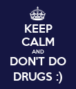 KEEP CALM AND DON'T DO DRUGS :) - Personalised Poster large
