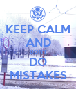 KEEP CALM AND DON'T DO MISTAKES - Personalised Poster small