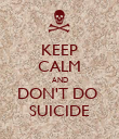 KEEP CALM AND DON'T DO  SUICIDE - Personalised Poster large