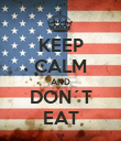 KEEP CALM AND DON´T EAT - Personalised Poster large