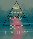 KEEP CALM AND DON'T FEARLESS - Personalised Poster large
