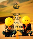 KEEP CALM AND DON'T FORGET TO SMILE - Personalised Poster large