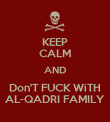 KEEP CALM AND Don'T FUCK WiTH AL-QADRI FAMILY - Personalised Poster large
