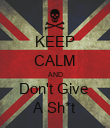 KEEP CALM AND Don't Give  A Sh*t - Personalised Poster large
