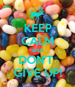 KEEP CALM AND DON'T  GIVE UP! - Personalised Poster large