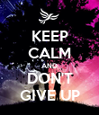 KEEP CALM AND DON'T GIVE UP - Personalised Poster large