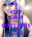 KEEP CALM AND DON'T HATE US - Personalised Poster large
