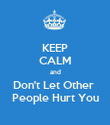 KEEP CALM and Don't Let Other  People Hurt You - Personalised Poster large