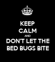 KEEP CALM AND DON'T LET THE BED BUGS BITE - Personalised Poster large