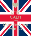 KEEP CALM AND Don't let them Win <3 - Personalised Poster large