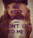 KEEP CALM AND DON'T  LIE TO ME  - Personalised Poster large