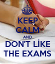 KEEP CALM AND DON'T LİKE THE EXAMS - Personalised Poster large