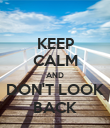 KEEP CALM AND DON'T LOOK BACK - Personalised Poster large