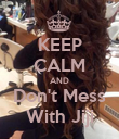 KEEP CALM AND Don't Mess With Jiji - Personalised Poster large