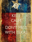 KEEP CALM AND DON'T MESS WITH TEXAS - Personalised Poster large
