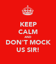 KEEP CALM AND DON'T MOCK US SIR! - Personalised Poster large
