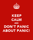 KEEP CALM AND DON'T PANIC ABOUT PANIC! - Personalised Poster large