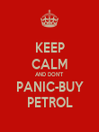 KEEP CALM AND DON'T PANIC-BUY PETROL - Personalised Poster large