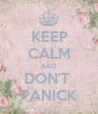 KEEP CALM AND DON'T  PANICK - Personalised Poster small