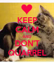 KEEP CALM AND DON'T QUARREL - Personalised Poster large