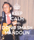 KEEP CALM AND DON'T SMASH MANDOLIN - Personalised Poster large