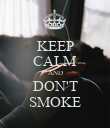 KEEP CALM AND DON'T SMOKE - Personalised Poster large