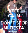 KEEP CALM AND DON´T STOP MI FIESTA - Personalised Poster large