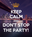 KEEP CALM AND DON'T STOP THE PARTY! - Personalised Poster large