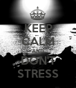 KEEP CALM AND DON'T STRESS - Personalised Poster large