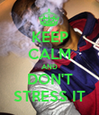 KEEP CALM AND DON'T STRESS IT - Personalised Poster large