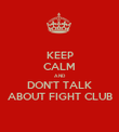 KEEP CALM AND DON'T TALK ABOUT FIGHT CLUB - Personalised Poster large