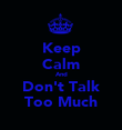 Keep Calm And Don't Talk Too Much - Personalised Poster large