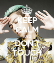 KEEP CALM AND DON'T TOUCH - Personalised Poster large