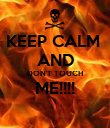 KEEP CALM  AND DON'T TOUCH ME!!!!  - Personalised Poster large
