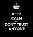 KEEP CALM AND DON'T TRUST ANYONE - Personalised Poster large