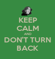 KEEP CALM AND DON'T TURN BACK - Personalised Poster large