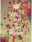 KEEP CALM AND DON'T WORRY - Personalised Poster large
