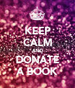 KEEP CALM AND DONATE A BOOK - Personalised Poster large