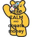 KEEP CALM AND donate money - Personalised Poster large