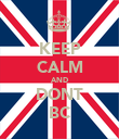 KEEP CALM AND DONT BC - Personalised Poster large