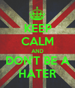 KEEP CALM AND DON'T BE A HATER - Personalised Poster large