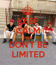 KEEP CALM AND DON'T BE LIMITED - Personalised Poster large