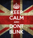 KEEP CALM AND DONT BLINK - Personalised Poster large