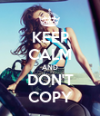 KEEP CALM AND DON'T COPY - Personalised Poster large