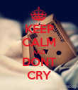 KEEP CALM AND DONT CRY - Personalised Poster large