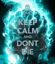 KEEP CALM AND DONT DIE - Personalised Poster large